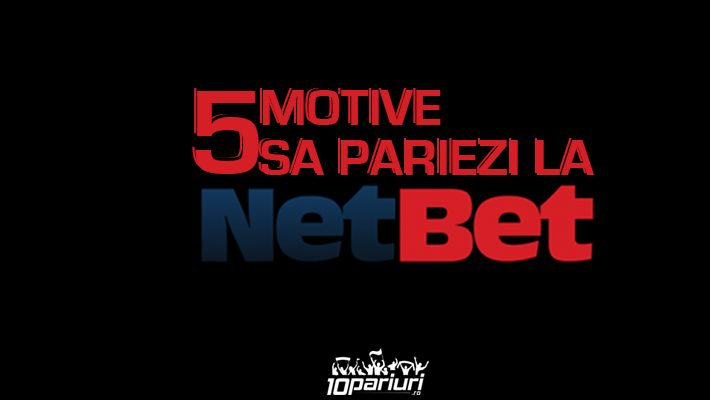 motive să pariezi la Netbet