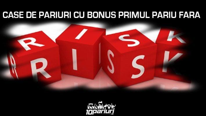 Case de pariuri cu bonus primul pariu fără risc