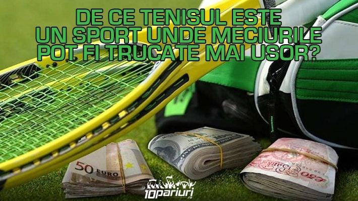 de ce tenisul este un sport unde meciurile pot fi trucate mai usor