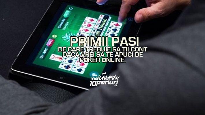 Primii pasi de care trebuie sa tii cont daca vrei sa te apuci de poker online