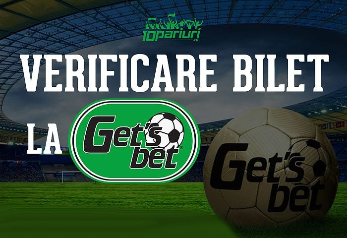 verificare bilet la gets bet