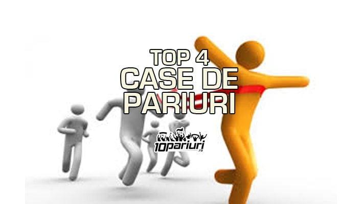 Top 4 case de pariuri