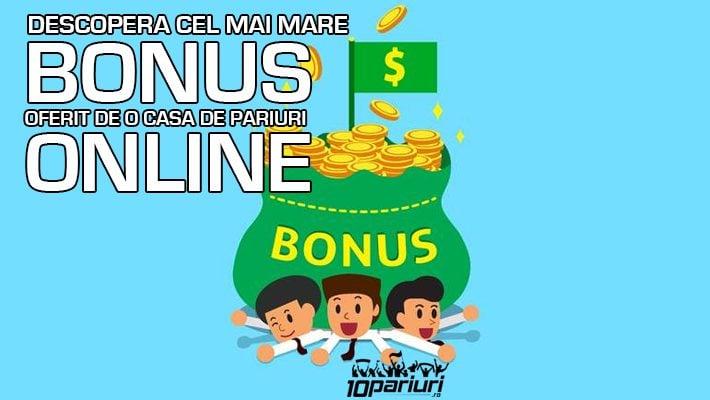 cel mai mare bonus la pariuri online