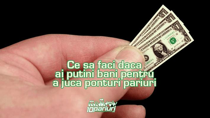 bani puțini pentru pariuri