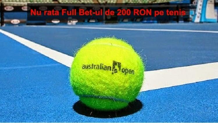 Full Bet de 200 RON pe Australian Open vezi cum il obtii