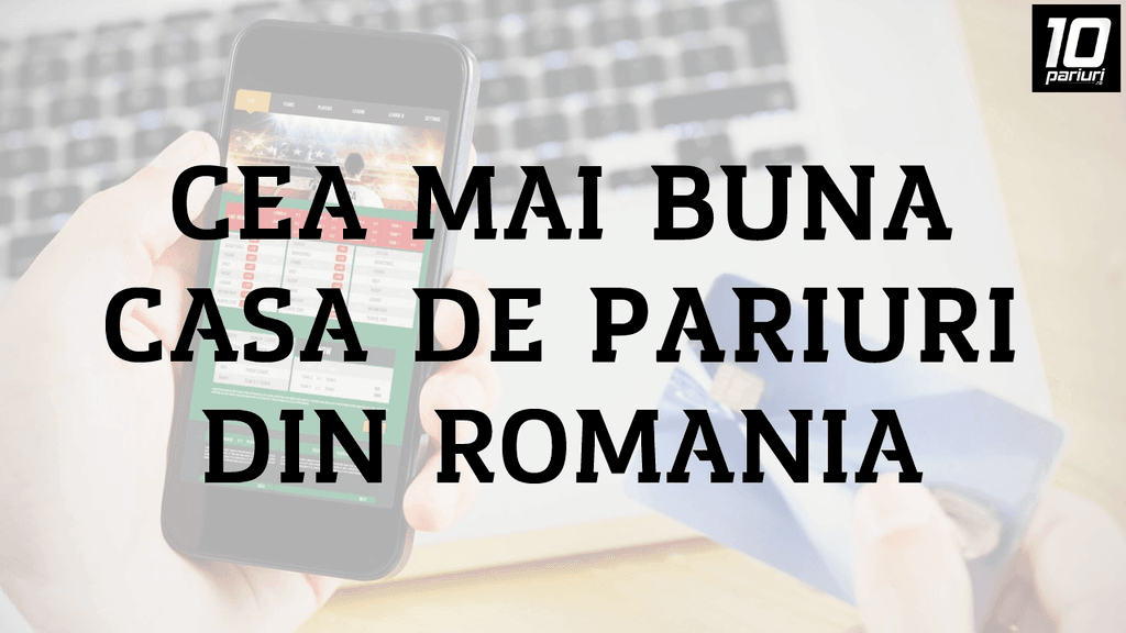 cea mai bună casă de pariuri din România