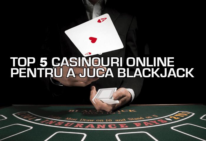 Blackjack - top cazinouri online