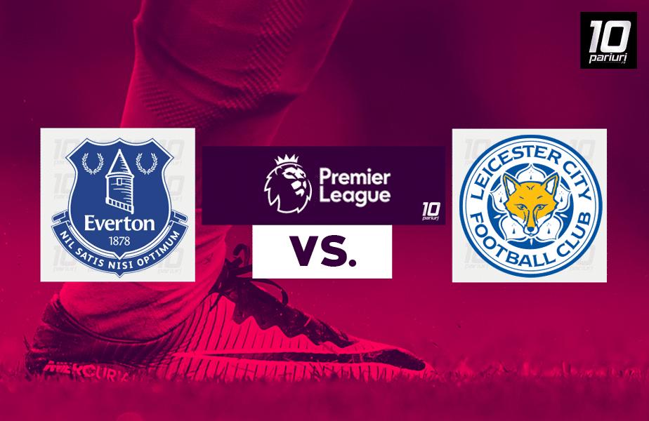 Everton - Leicester ponturi pariuri