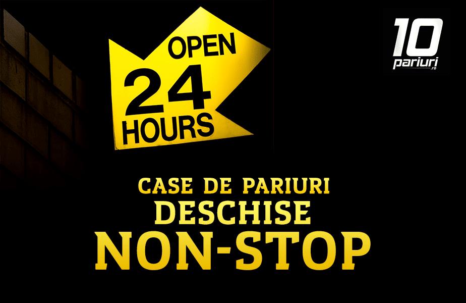 Case De Pariuri Deschise Non Stop