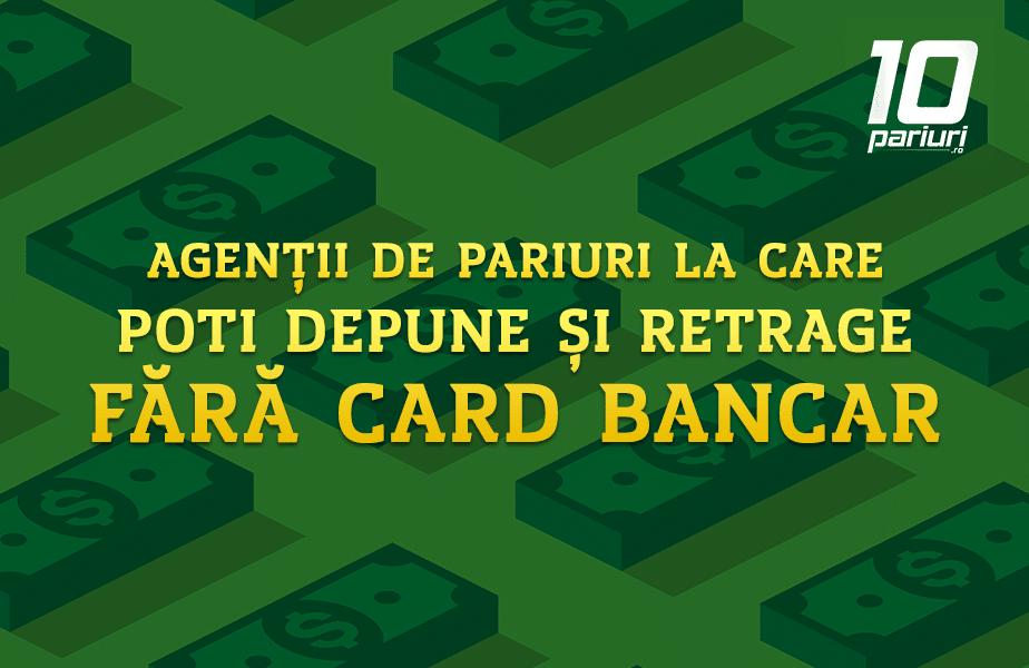 Agentii De Pariuri La Care Poti Depune Si Retrage Fara Card Bancar