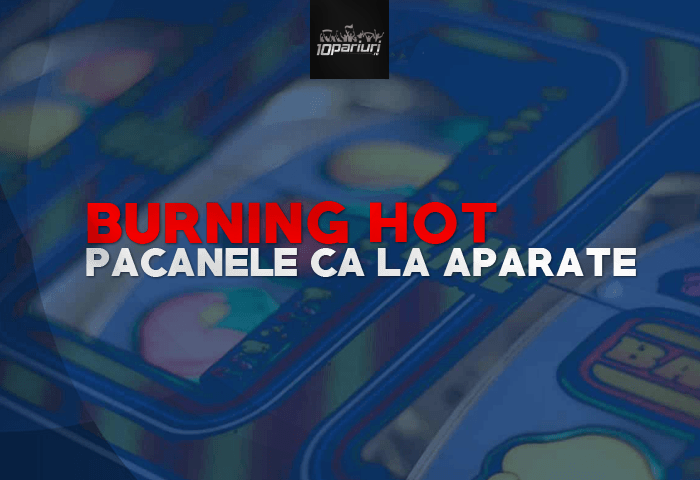 Burning Hot Pacanele Ca La Aparate