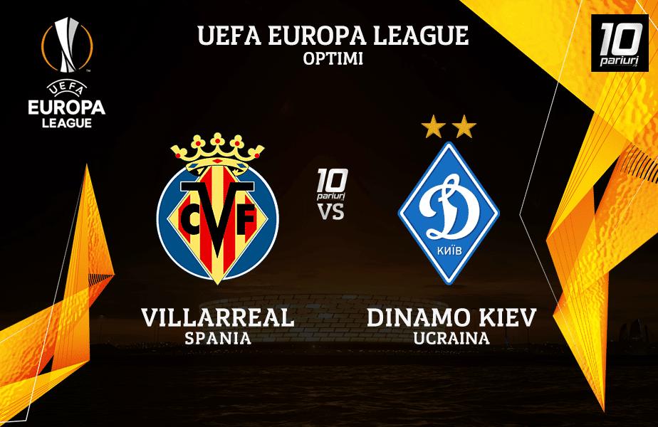 Villarreal - Dinamo Kiev pronosticuri pariuri 18032021